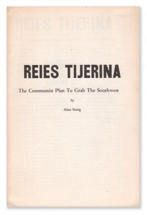 Reies Tijerina: The Communist Plan to Grab the Southwest. Alan STANG