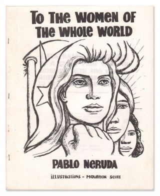 To the Women of the Whole World. Pablo NERUDA, Maureen SCOTT