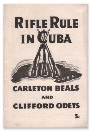 Rifle Rule in Cuba. Carleton BEALS, Clifford Odets