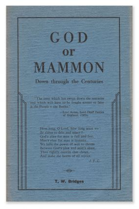 God or Mammon. T. W. BRIDGES