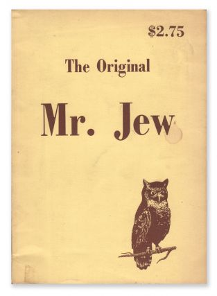 The Original Mr. Jew: A Startling Expose. Telemachus Thomas TIMAYENIS, J. B. STONER, introduction