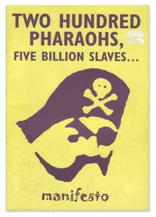 Two Hundred Pharaohs, Five Billion Slaves…Manifesto [cover title]. Adrian PEACOCK