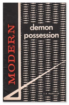 Modern Demon Possession: The Increasing Menace of These Latter Days in Spiritism and Its...