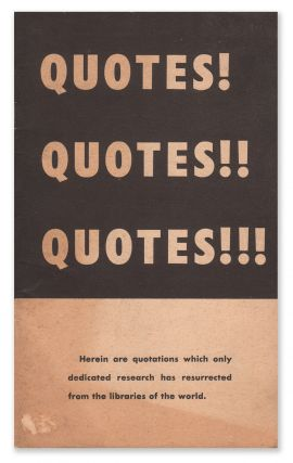 Quotes! Quotes! Quotes!: Herein are quotations which only dedicated research has resurrected from...