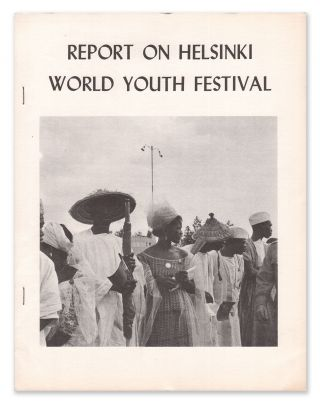 Report on Helsinki World Youth Festival, July 28 - Aug. 6, 1962