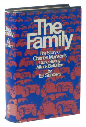 The Family: The Story of Charles Manson's Dune Buggy Attack Battalion. Ed SANDERS