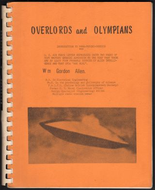 Overlords and Olympians & the UFO: An Introduction to Para-Psycho-Physics. William Gordon ALLEN