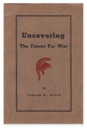 Uncovering the Forces for War. Conrad K. GRIEB