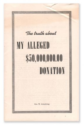 The Truth About My Alleged $50,000,000.00 Donation. George W. ARMSTRONG