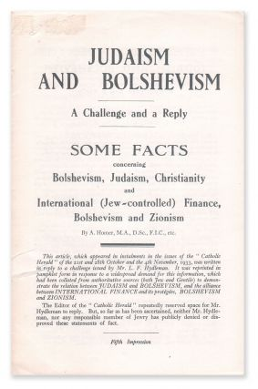 Judaism and Bolshevism: A Challenge and a Reply; Some Facts Concerning Bolshevism, Judaism,...