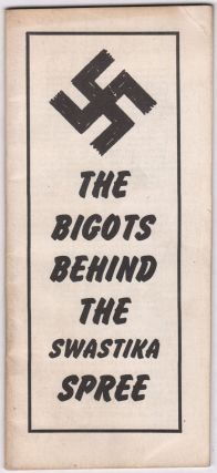The Bigots Behind the Swastika Spree. Joseph P. KAMP