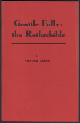 Gentile Folly: The Rothschilds. Arnold LEESE