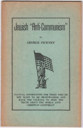 "Jewish ""Anti-Communism"" George PICKNEY, pseud"