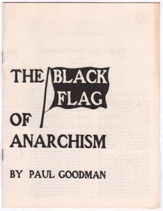 The Black Flag of Anarchism. Paul GOODMAN