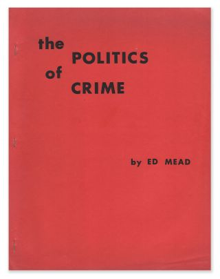 The Politics of Crime. Ed MEAD