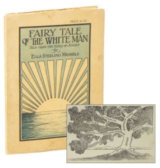 Fairy Tale of the White Man: Told from the Gates of Sunset. Ella Sterling MIGHELS