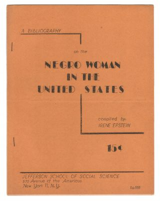 A Bibliography on the Negro Woman in the United States. Irene EPSTEIN