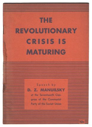 The Revolutionary Crisis Is Maturing: Report to the Seventeenth Congress of the Communist Party...