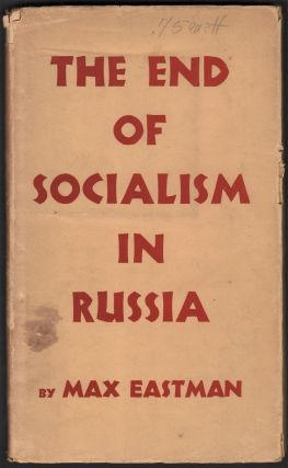 The End of Socialism in Russia. Max EASTMAN