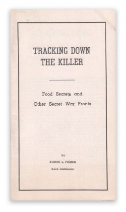 Tracking Down the Killer: Food Secrets and Other Secret War Fronts. Bonne L. FISHER