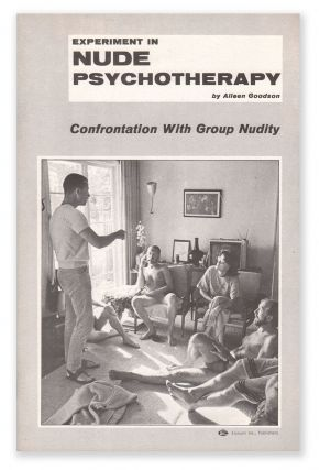 Experiment in Nude Psychotherapy: Confrontation with Group Nudity. Aileen GOODSON
