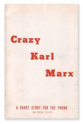Crazy Karl Marx: A Short Story for the Young. Benjamin RUSH