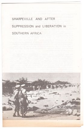 Sharpeville and After: Suppression and Liberation in Southern Africa. U. C. M. Southern Africa...