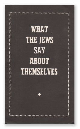 What the Jews Say About Themselves. O. E. EDSTROM, compiler