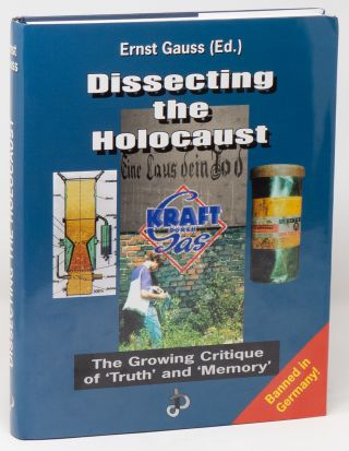 Dissecting the Holocaust: The Growing Critique of 'Truth' and 'Memory' (Holocaust Handbooks...