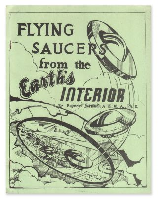 Flying Saucers from the Earth's Interior: Evidence from Arctic Explorers Concerning the Existence...