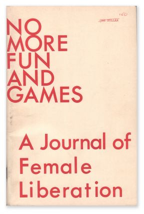 No More Fun and Games: A Journal of Female Liberation, Issue 2, February 1969. Cell 16