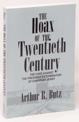 The Hoax of the Twentieth Century: The Case Against the Presumed Extermination of European Jewry....