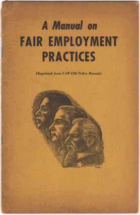 A Manual on Fair Employment Practices. Geo. F. ADDES, Geo. W. Crockett Jr, introduction, foreword