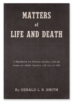 Matters of Life and Death: A Handbook for Patriots dealing with the issues on which American will...